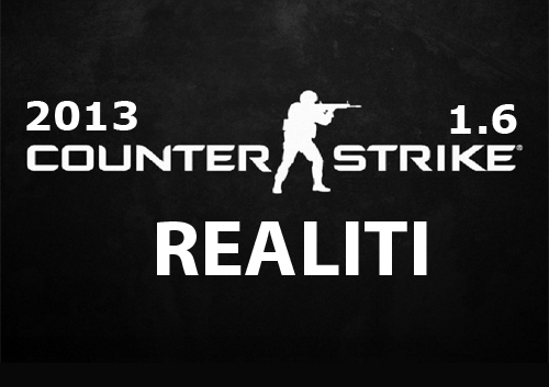 Counter-Strike 1.6 REALITI